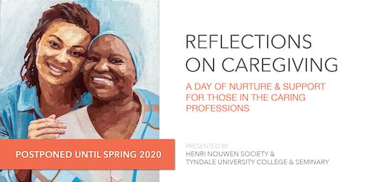 REFLECTIONS ON CAREGIVING: A Day of Nurture and Support for those in the Caring Professions