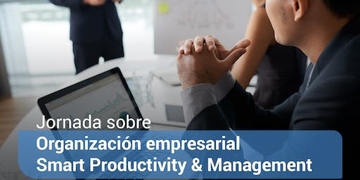 Jornada sobre organización empresarial Smart Productivity and Management