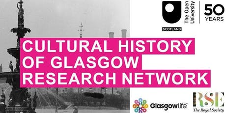 Public Study Day for the Cultural History of Glasgow Research Network tickets