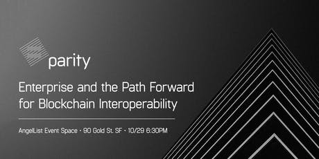 Enterprise and the Path Forward for Blockchain Interoperability tickets