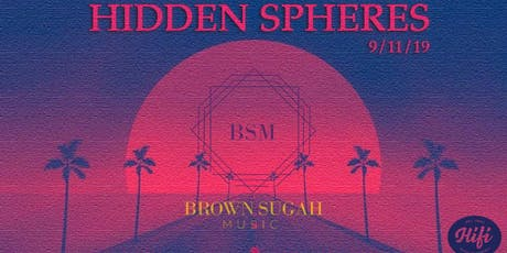 Hidden Spheres x BSM  tickets