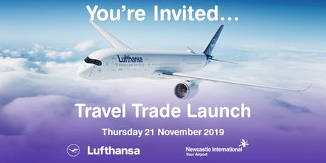 Lufthansa Travel Trade Launch - Newcastle Airport  tickets