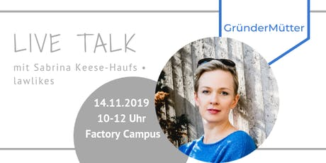#2 GründerMütter LIVE TALK mit Sabrina Keese-Haufs, lawlikes Tickets