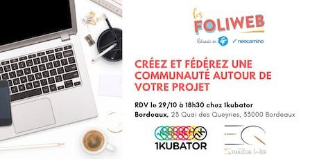 [Bordeaux] Créez et fédérez une communauté autour de votre projet billets