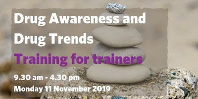 Drug Awareness and Drug Trends - Training for Trainers