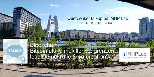 Querdenker talkup: Blockchain - Bitcoin als Klimakiller vs. co-creation