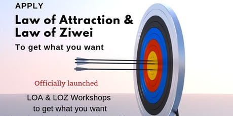 Law of Attraction & Law of Ziwei  to get what you want tickets