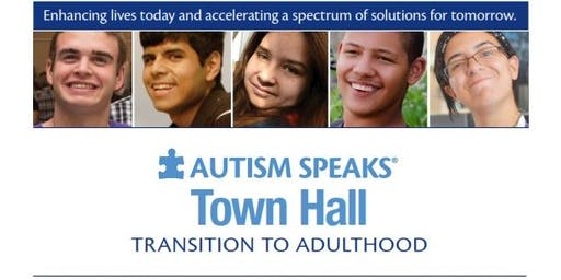Autism Speaks Town Hall: Transition to Adulthood