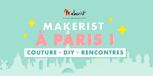 Makerist à Paris - Couture, DIY et Rencontres