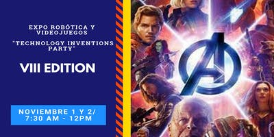 """EXPO ROBÓTICA Y VIDEOJUEGOS """"TECHNOLOGY INVENTIONS PARTY"""" VIII EDITION"""
