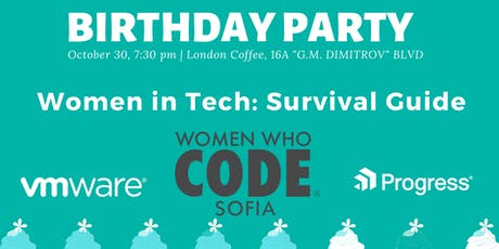 Women in Tech: Survival Guide / Birthday party WWCodeSofia tickets