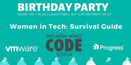 Women in Tech: Survival Guide / Birthday party WWCodeSofia