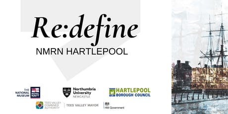 Re:Define NMRN Hartlepool closing event tickets