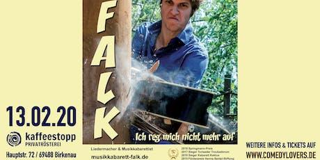 Falk Liedermacher - Ich reg mich nicht mehr auf Tickets