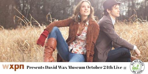 WXPN Presents: David Wax Museum