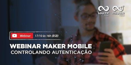 Webinar Maker Mobile: controlando autenticação ingressos