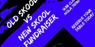 Old Skool vs. New Skool Fundraiser
