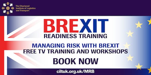 FREE CILT Brexit Workshops Managing Risk with Brexit 22/10/19