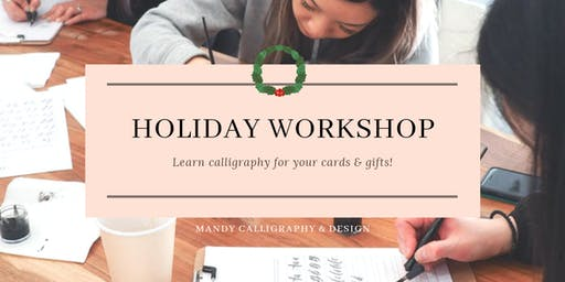 Holiday Edition: Calligraphy Workshop