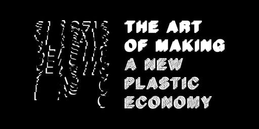 Plastic Twist: The Art of Making a New Plastic Economy