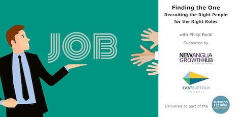Finding the Right One -How to Recruit the Right People for the Right Roles tickets