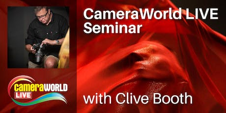 Clive Booth sponsored by Canon - CameraWorld Live 2019 AM & PM  Seminars tickets