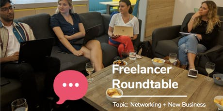 Freelancer Roundtable: Networking Effectively to Generate New Business tickets