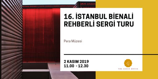 16. İstanbul Bienali Rehberli Sergi Turu - Pera Müzesi