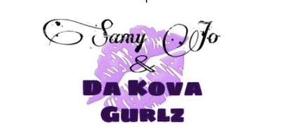 Samy Jo & Da Kova Gurlz
