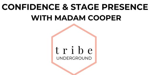 TRIBE Underground: Confidence & Stage Presence with Madam Cooper