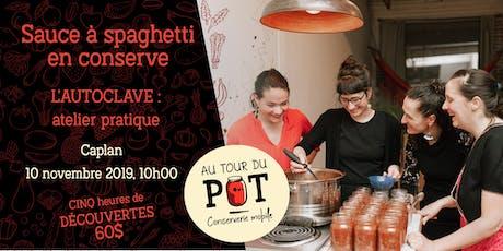 Conserves à l'AUTOCLAVE : atelier pratique - sauce à spaghetti - Caplan billets