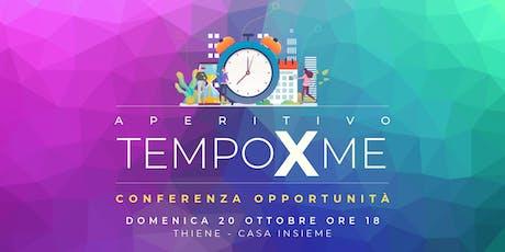 Aperitivo TempoXme Conferenza Opportunità - Thiene biglietti