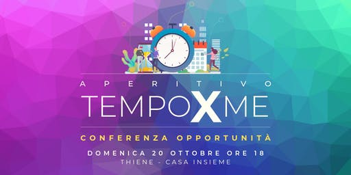 Aperitivo TempoXme Conferenza Opportunità - Thiene