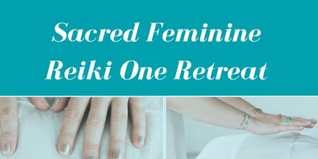 Sacred Feminine Reiki One 2 day Retreat tickets