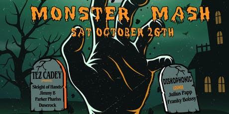 Monster Mash ft. Tez Cadey, Sleight of Hands, Jimmy B + more tickets