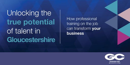 Unlocking the true potential of talent in Gloucestershire