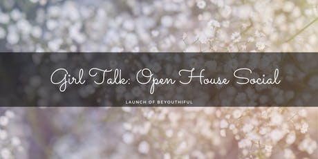 Girl Talk: Open Hour Social Celebrating Launch of Beyouthiful! tickets
