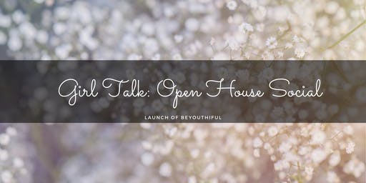 Girl Talk: Open Hour Social Celebrating Launch of Beyouthiful!
