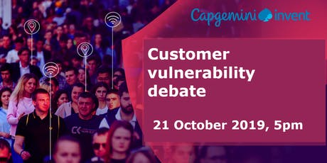 The Capgemini Invent Debate Series - Customer Vulnerability tickets