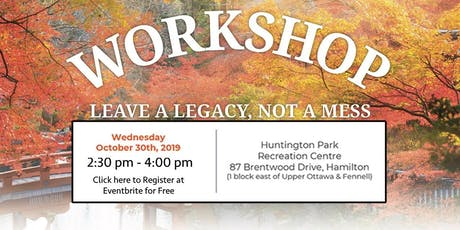 Seminar - Are You Leaving a Legacy or a Mess? tickets
