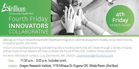Trillium 4th Friday Innovators' Collaborative tickets