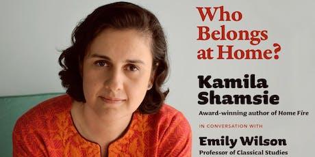 Kamila Shamsie & Emily Wilson   Who Belongs at Home? tickets