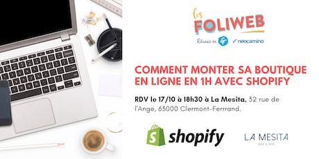 [Clermont-Ferrand] Comment monter sa boutique en ligne en 1h avec Shopify billets