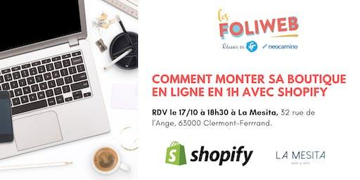 [Clermont-Ferrand] Comment monter sa boutique en ligne en 1h avec Shopify