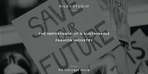 Riley Studio: The Importance of a Sustainable Fashion Industry