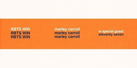 RBTS WIN w/ Marley Carroll, Eleventyseven tickets