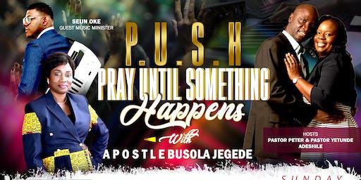 P.U.S.H - Pray Until Something Happens