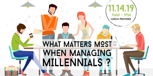 Melrose Chamber Welcomes:  What Matters Most When Managing Millennials?