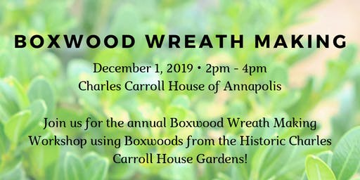 Annual Boxwood Wreath Making