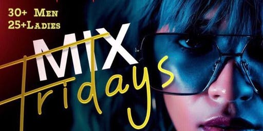 The 30 & over Event hosted by Juste Pehoua Fridays at Mix Bar & Grill